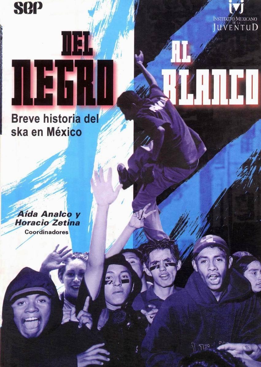 Del Negro Al Blanco: Breve Historia Del Ska En México (Libro)