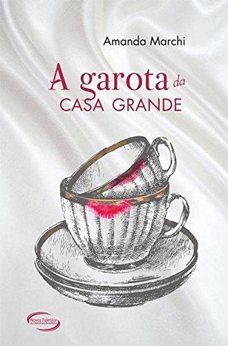 A Garota da Casa Grande - Amanda Marchi