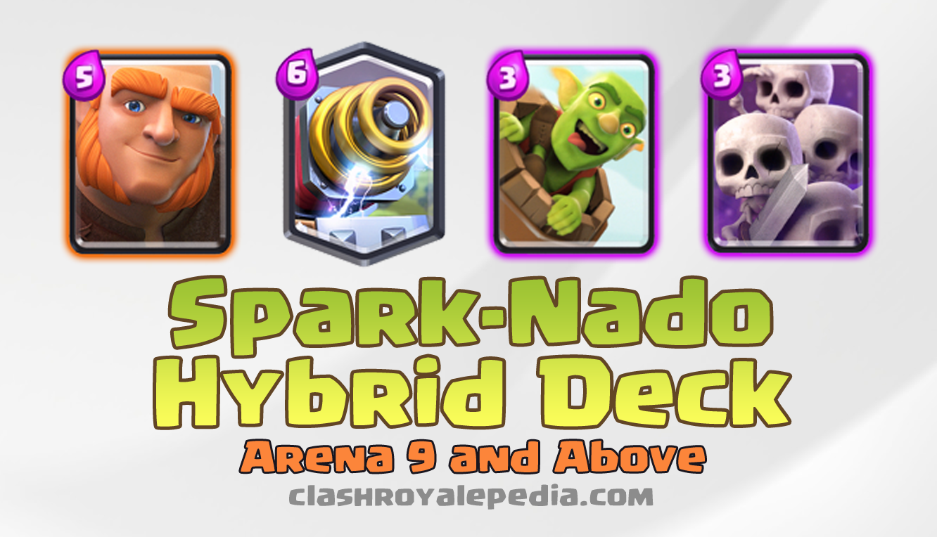 Spark Nado Hybrid Deck For Arena 9 And Above Clash