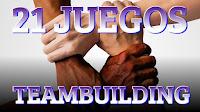 21 MEJORES JUEGOS PARA TEAMBUILDING. EVENTOS Y FIESTAS