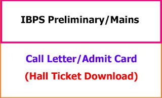 IBPS Preliminary/Mains Call Letter Download
