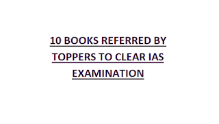 10 BOOKS REFERRED BY TOPPERS TO CLEAR IAS EXAMINATION