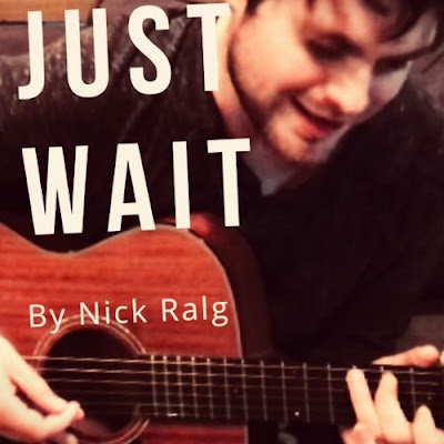 "Nick Ralg Unveils New Single ""Just Wait"""