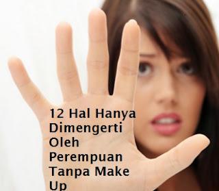 12 Hal Hanya Dimengerti Oleh Perempuan Tanpa Make Up