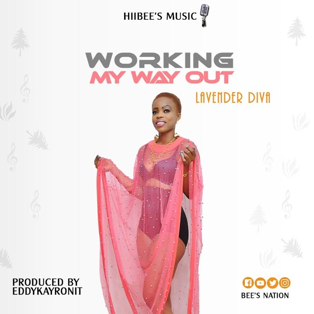 Lavender Diva _ Working My Way Out  (Prod.By Eddy Kay Ronit)