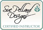 Sue Pelland Design Certified Instructor