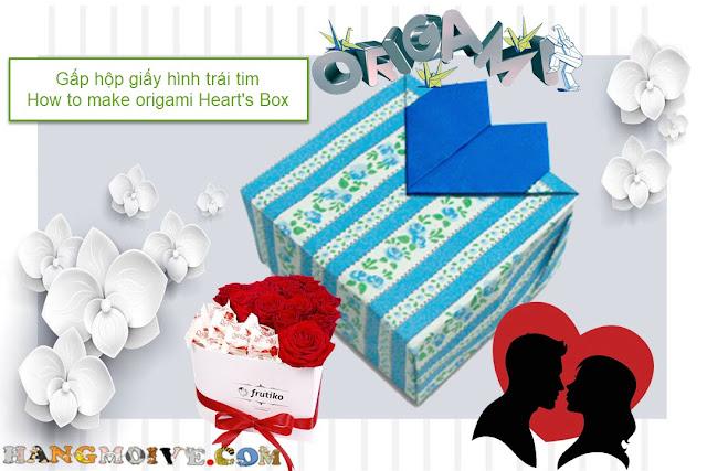 Cách gấp, xếp hộp quà hình trái tim bằng giấy origami - Video hướng dẫn