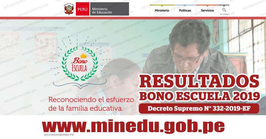 RESULTADOS BONO ESCUELA 2019: Lista de Beneficiarios del incentivo económico a directores y docentes - MINEDU - www.minedu.gob.pe