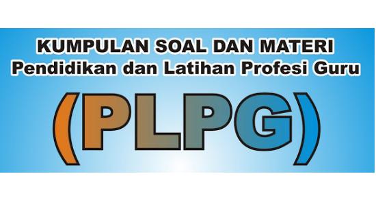 Download Kumpulan Dan Soal Materi Plpg Dengan K 13 Lengkap Dunia Pendidikan