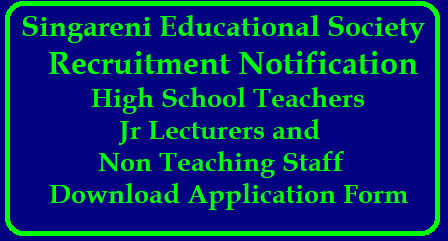 Singareni Educational Society Recruitment for High School Teachers Jr Lecturers and Staff Download Application Form singareni-educational-society-JLs-Teachers-lab-junior-assisstant-recruitment-notification-application-form-download/2018/05/singareni-educational-society-JLs-Teachers-lab-junior-assisstant-recruitment-notification-application-form-download.html