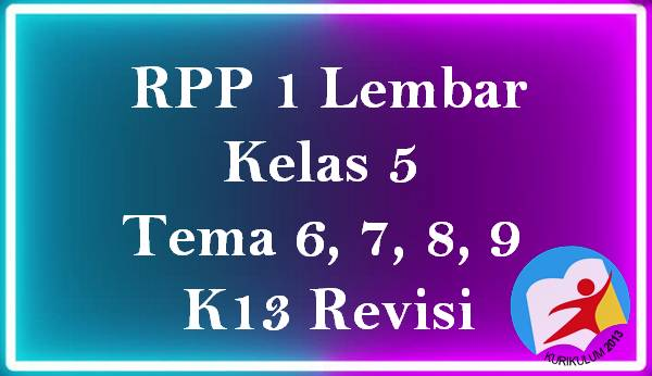 RPP 1 Lembar Kelas 5 SD Tema 6, 7, 8, 9 K13 Revisi