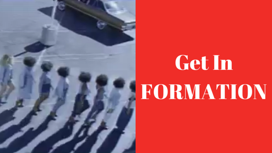 Get In Formation Beyonce