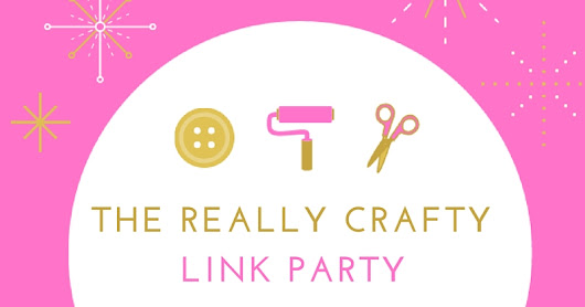 Welcome to The Really Crafty Link Party #135!