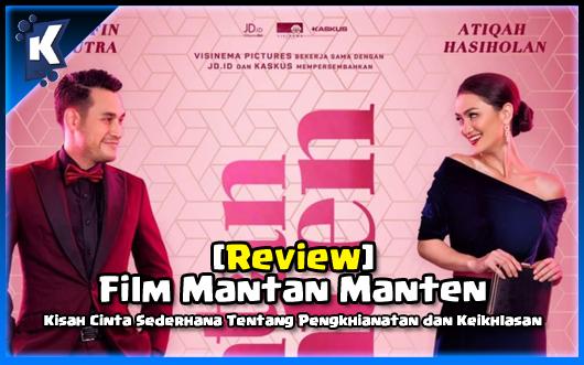Review Film Mantan Manten - Kisah Cinta Sederhana Tentang Pengkhianatan dan Keikhlasan