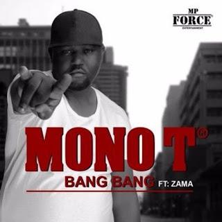 Mono T feat Zama - Bang Bang