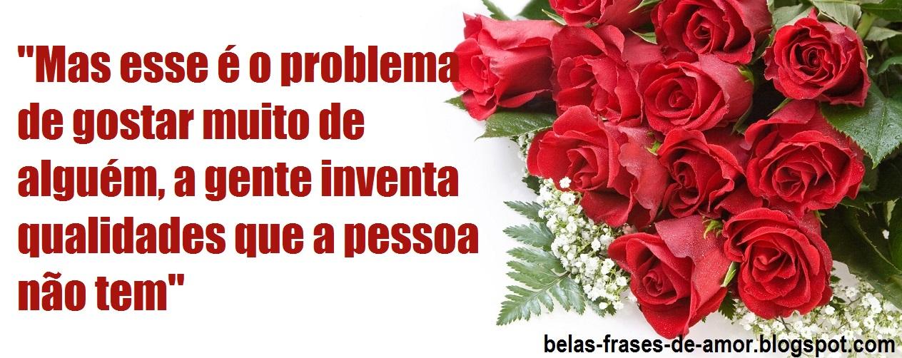 """Belas Frases De Amor: """"Mas Esse é O Problema De Gostar"""