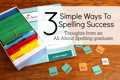 3 Simple Ways to Spelling Success: Thoughts from an All About Spelling Graduate