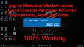 Tutorial Mengatasi Windows License Expire Soon Jadi Permanen Activated Tanpa Internet, Aman dan Gratis