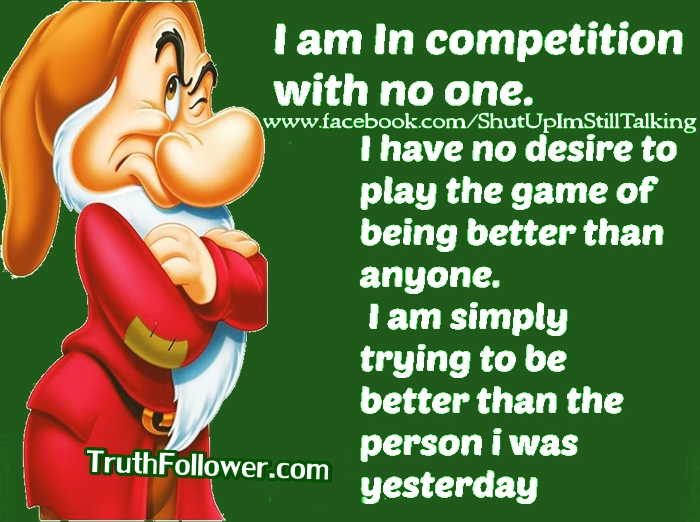 I Am In Competition With No One Compare Quotes
