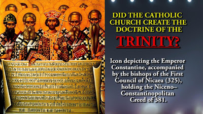 DID THE CATHOLIC CHURCH CREATE THE DOCTRINE OF THE TRINITY?
