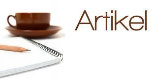 Pengertian Artikel, Ciri-ciri, Jenis dan Contohnya Lengkap Dengan Penjelasan