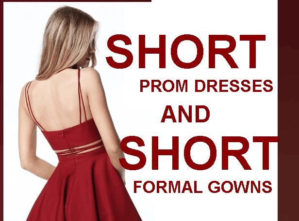 SHORT PROM DRESSES , SHORT FORMAL GOWNS