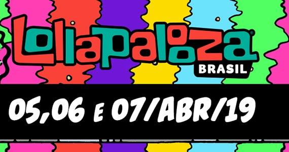 Lollapalooza 2019: saiba tudo sobre o festival