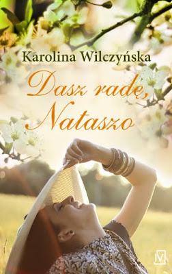 Dasz radę, Nataszo - Karolina Wilczyńska