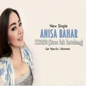 Anisa Bahar - Strong (Stress Tak Tertolong) Mp3