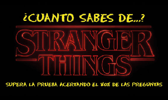¿Cuánto sabes de Stranger Things?