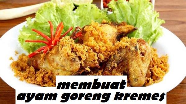 Resep dan cara membuat Ayam Goreng Kremes 2018