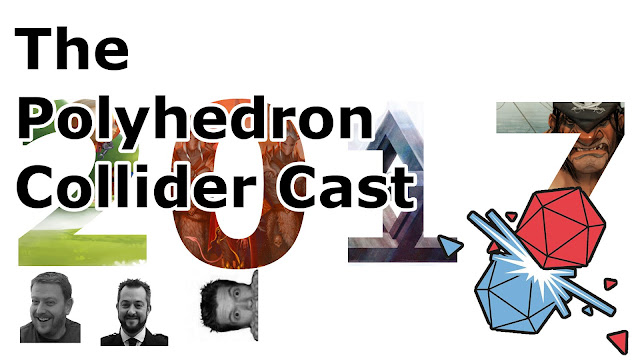 The Polyhedron Collider Cast Episode 35 - The Best Games We Played in 2017