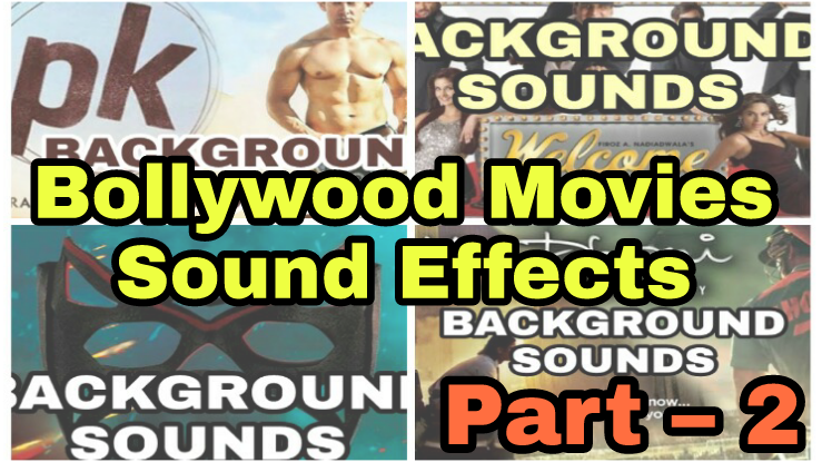 Bollywood Movies Sound Effects Part - 2 - INFO Junction Hindi