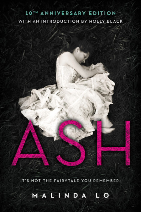 Ash by Malinda Lo Tenth Anniversary Edition