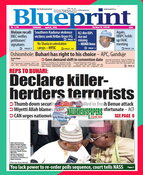 Nigeria newspapers todays the blue print newspaper headlines 26 below are the headlines found on the blueprint online newspaper for today thursday 26 april 2018 malvernweather
