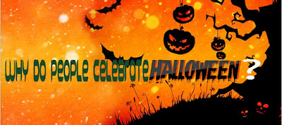 Why Do People Celebrate Halloween In USA, UK, Ireland, Germany, France ?