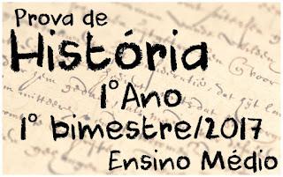 Prova de História - 1º ano - 1º bimestre/2017 www.professorjunioronline.com