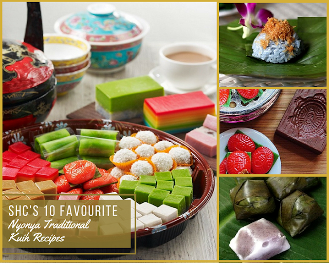 SHC's 10 MOST FAV NYONYA TRADITIONAL KUIH RECIPES (SWEET SAVOURIES/CAKE)