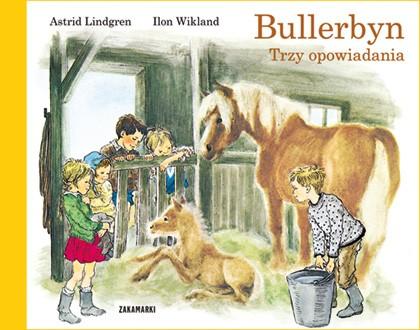 Bullerbyn. Trzy opowiadania - Astrid Lindgren