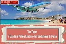 Top 7 Bandara Paling Ekstrem dan Berbahaya Didunia