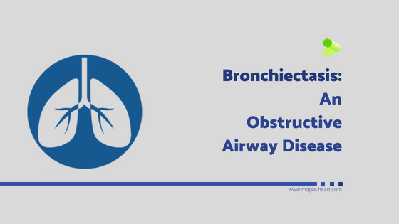 Bronchiectasis: An Obstructive Airway Disease