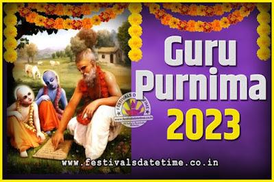 2023 Guru Purnima Pooja Date and Time, 2023 Guru Purnima Calendar