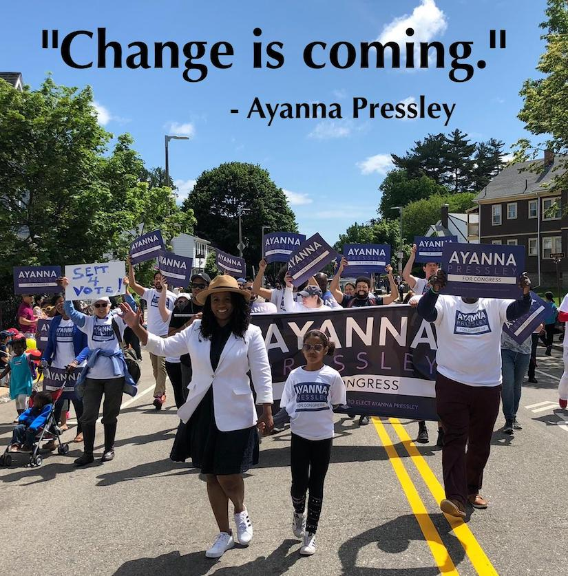 """Change is coming."" - Ayanna Pressley for congress"