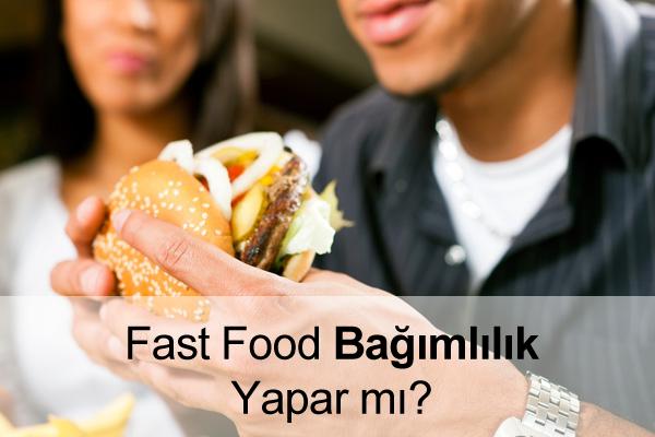 Fast Food Bağımlılığı
