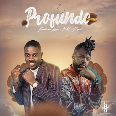 Emiliano Lázaro Feat. Tchobolito Mr. Papel - Profundo (Remix) (Afro Pop) Download Mp3