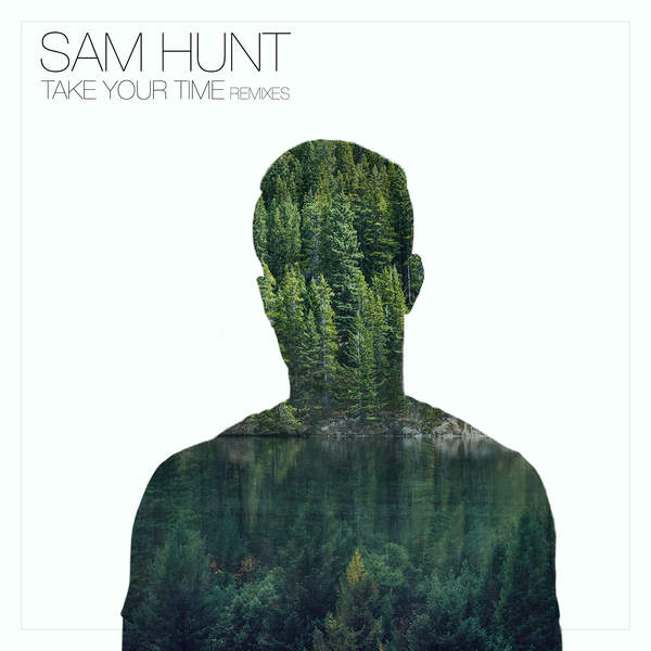 Sam Hunt - Take Your Time (Remixes) - Single Cover