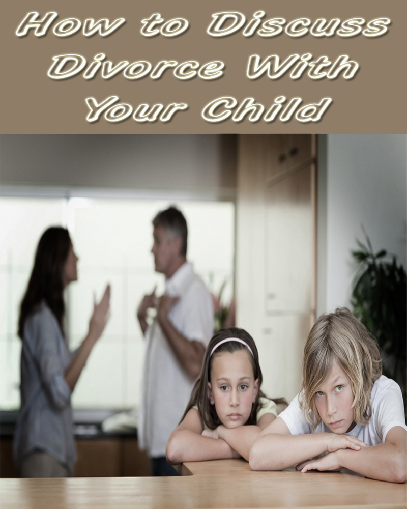 How to Discuss Divorce With Your Child
