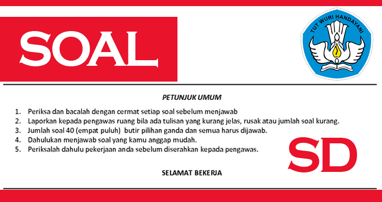 Soal Bahasa Indonesia Kelas I SD Semester 1 Terbaru 2017