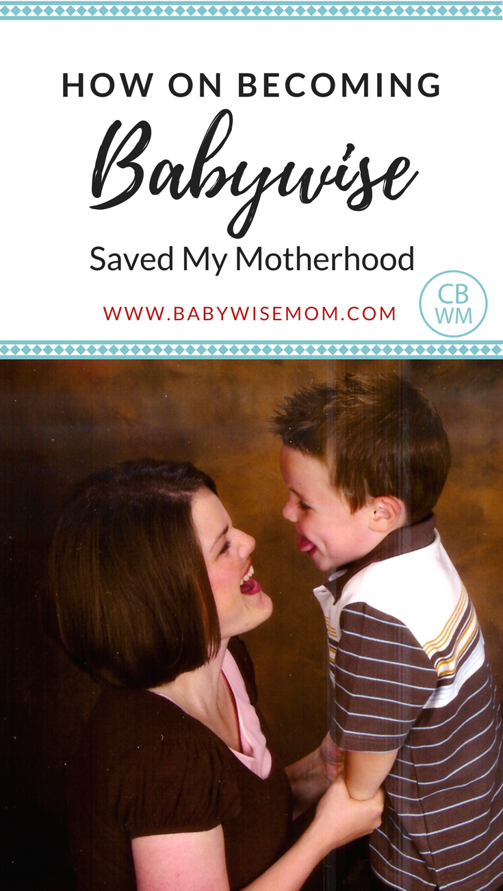 How On Becoming Babywise Saved My Motherhood. Babywise helped me love motherhood and thrive in it.