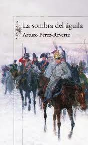 """""""La sombra del águila"""" de Arturo Pérez-Reverte"""